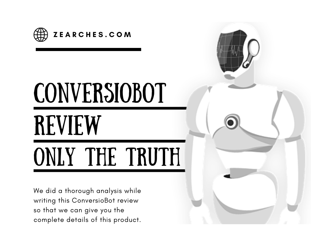 ConversioBot Review - My Honest Opinion | Zearch To Find